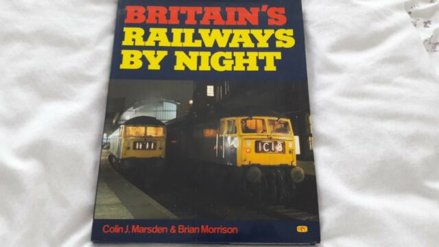 Britain's Railways by Night by Brian Morrison, Colin J. Marsden SEE PICS