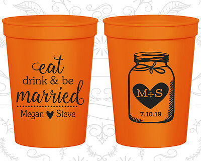 16oz Frosted Unbreakable Plastic Cup #88 Wedding Cups Party Cups Custom Bridal Wedding Favors Eat Drink and Be Married