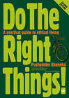 Do the Right Things! by Pushpinder Khaneka (Paperback, 2006)