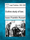 Outline Study of Law. by Isaac Franklin Russell (Paperback / softback, 2010)
