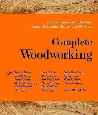 Complete Woodworking by Tribe, Chris Book The Cheap Fast Free Post
