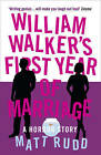 William Walker's First Year of Marriage: A Horror Story by Matt Rudd (Paperback, 2009)