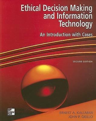 Ethical Decision Making & Information Technology: An Introduction with Cases, Gr