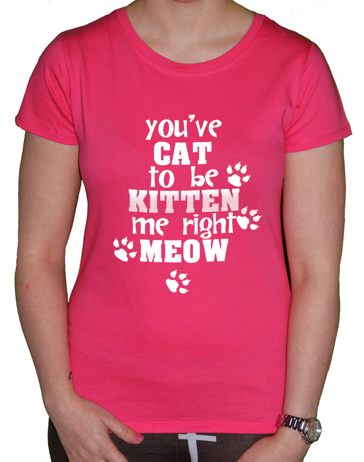 Ladies You/'ve Cat To Be Kitten Me Right Meow Now Cat Animals Funny T-Shirt Tee