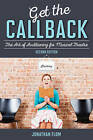 Get the Callback: The Art of Auditioning for Musical Theatre by Jonathan Flom (Hardback, 2016)