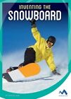 Inventing the Snowboard by Carolee Laine (Hardback, 2016)