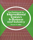 The Guidebook for International Trainers in Business and Industry by Vincent A Miller (Paperback / softback, 2000)