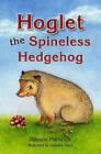 Hoglet the Spineless Hedgehog by Allyson Marnoch (Paperback, 2010)