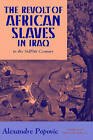 The Revolt of African Slaves in Iraq in the III-IX Century by Alexandre Popovic (Paperback, 1998)