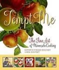 Tempt Me: The Fine Art of Minnesota Cooking by Linda Koutsky, Kathryn Strand Koutsky (Hardback, 2016)
