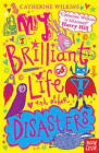 My Brilliant Life and Other Disasters: v. 2 by Catherine Wilkins (Paperback, 2013)