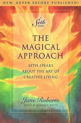 The Magical Approach : Seth Speaks about the Art of