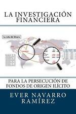 La Investigación Financiera para la Persecución de Fondos de Origen Ilícito...