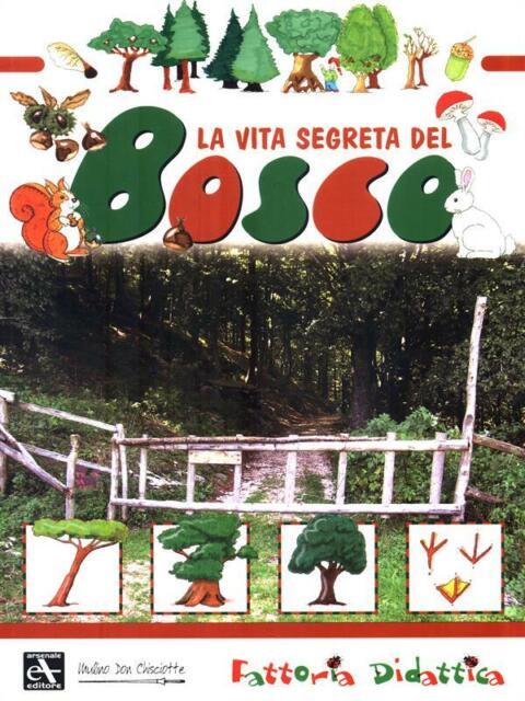 LA VITA SEGRETA DEL BOSCO  ZANONI RENZO MULINO DON CHISCIOTTE 2008