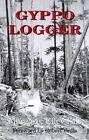Gyppo Logger by Margaret Felt (Paperback, 2002)