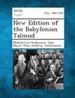 New Edition of the Babylonian Talmud by Isaac Mayer Wise, Godfrey Taubenbaum, Michael Levi Rodkinson (Paperback / softback, 2013)