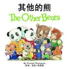 The Other Bears (Chinese/English Bilingual Edition) by Michael Thompson (Paperback / softback, 2014)