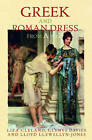 Greek and Roman Dress from A to Z by Lloyd Llewellyn-Jones, Glenys Davies, Liza Cleland (Hardback, 2006)