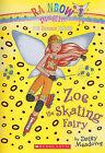 Zoe the Skating Fairy by Daisy Meadows (Paperback / softback)