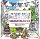 Great British Bake off Colouring Book: With Illustrations from the Series by Tom Hovey, Great British Bake Off Team (Paperback, 2016)