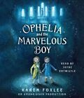 Ophelia and the Marvelous Boy by Karen Foxlee (CD-Audio, 2014)