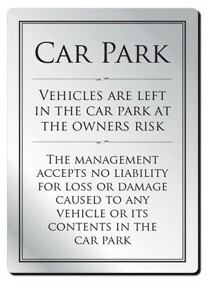 Car Park Disclaimer Sign Car Park No Liability Notice Park at Owners Risk Sign