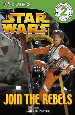 1 of 1 - Star Wars Join the Rebels (DK Reader Level 2), Saunders, Catherine, New Book