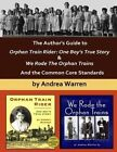 The Author's Guide to Orphan Train Rider: One Boy's True Story & We Rode the Orphan Trains: And the Common Core Standards by Andrea Warren (Paperback / softback, 2013)