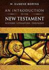 An Introduction to the New Testament: History, Literature, Theology by M. Eugene Boring (Paperback, 2012)