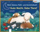 Mein liebstes Fühl- und Streichelbuch - Gute Nacht, liebe Tiere! von Maria Wissmann und Franziska Jaekel (2011, Buch)