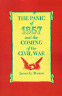 The Panic of 1857 and the Coming of the Civil War by James L Huston (Paperback / softback, 1987)