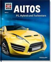 WAS IST WAS Band 53: AUTOS: PS, Hybrid und Turbostars, NEUAUFLAGE, neues Design!