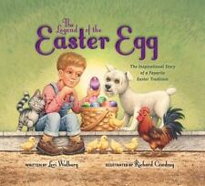 The Legend of the Easter Egg : The Inspirational Story of a Favorite Easter...