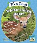 It's a Baby White-Tailed Deer! by Kelly Doudna (Hardback, 2008)