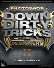 Photoshop Down & Dirty Tricks for Designers, Volume 2 von Corey Barker (2014, Taschenbuch)