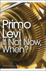 If Not Now, When? by Primo Levi (Paperback, 2000)