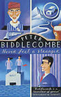 Never Feel a Stranger by Peter Biddlecombe (Paperback, 2001)