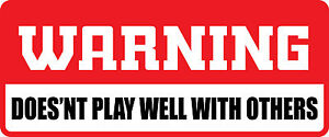 3-Warning-Doesn-t-Play-Well-With-Others-Hard-Hat-Biker-Helmet-Sticker-BS-927