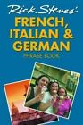Rick Steves: French, Italian, and German Phrase Book by Rick Steves (2003, Paperback)