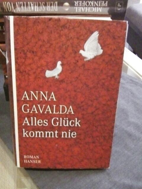 Alles Glück kommt nie von Anna Gavalda (2008)