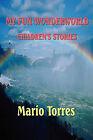 My Fun Wonderworld: Children's Stories Book by Mario Torres (Paperback / softback, 2009)