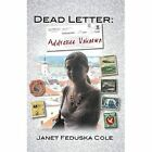 Dead Letter ADDRESSEE Unknown 9780991099399 by Janet Feduska Cole Paperback