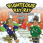 Righteous Ray-Ray Stays Home from School by Raymond Smith (Paperback / softback, 2014)