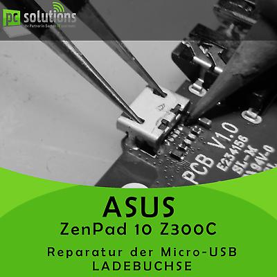 REPARATUR Austausch USB Ladebuchse Buchse Anschluss ASUS ZenPad 10 Z300C