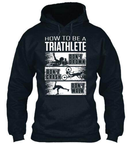 How To Be A Don/'t Drown Crash Walk Standard College Hoodie Triathlete