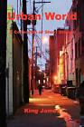 Urban World by King James (Paperback / softback, 2009)