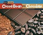From Cocoa Bean to Chocolate by Robin Nelson (Paperback / softback, 2012)