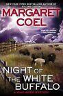 Night of the White Buffalo by Margaret Coel (Hardback, 2014)