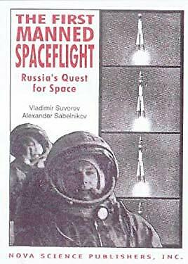 First Manned Spaceflight : Russia's Quest for Space Hardcover Vladimir Suvorov
