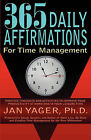 365 Daily Affirmations for Time Management by Ph.D. Jan Yager (Paperback, 2011)